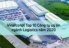 Top 10 Công ty uy tín ngành Logistics năm 2020 gọi tên Vinafco